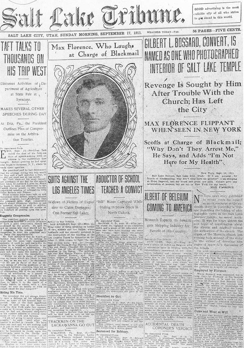 "[p.356] 347. Salt Lake Tribune, 16-17 September 1911, disclosed how Max Florence and others conspired to sell pictures of the inside of the Salt Lake temple ""to the highest bidder"" in New York City."