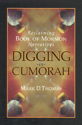 Digging in Cumorah: Reclaiming Book of Mormon Narratives