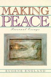 Making Peace: Personal Essays by Eugene England